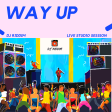 Way Up - Dancehall Soca VIBES 2019