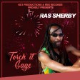 Ras Sherby - Torch it Gage