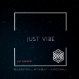 Just Vibe - Reggaeton x Afrobeat x Dancehall Mix