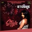 STUSHIE - STYLE (FIRE WORKZZ RYDIM)